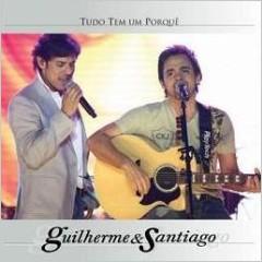 Download CD Guilherme e Santiago   Tudo Tem Um Porque 2010